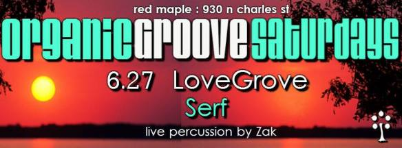 Organic Groove Saturdays with LoveGrove & Serf at Red Maple, Baltimore
