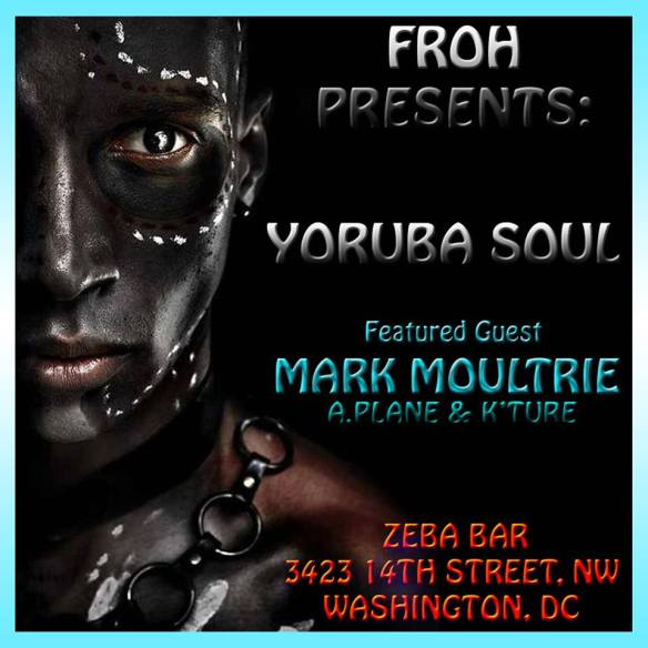 FROH Presents: Yoruba Soul House Music Party with Mark Moultrie, A. Plane & K'Ture at Zeba Bar