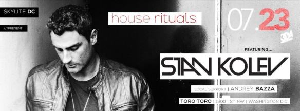 Skylite DC presents House Rituals feat. Stan Kolev and Andrey Bazza at Toro