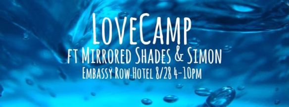 LoveCamp: Ft Mirrored Shades & Simon at The Embassy Row Hotel