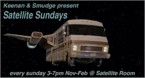 Keenan & Smudge present Satellite Sundays at The Satellite Room