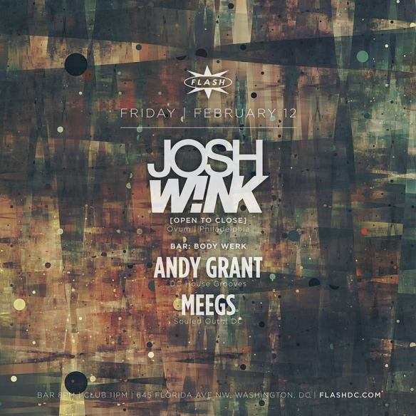 Josh Wink [Open-to-Close] at Flash, with Body Werk featuring Andy Grant and Meegs at Flash