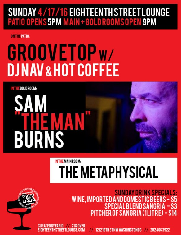 "ESL Sunday with Sam ""The Man"" Burns, The Metaphysical and Groovetop with Hot Coffee, Dj Nav, and ___________ at Eighteenth Street Lounge"
