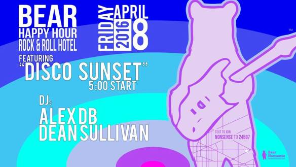 "Bear Nonsense Bear Happy Hour featuring ""Disco Sunset"" with DJs Alex DB and Dean Sullivan at Rock & Roll Hotel"