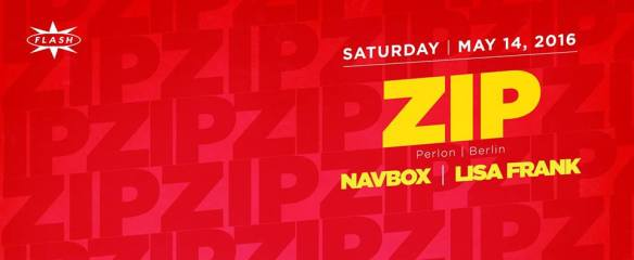 Zip (Perlon), Navbox and DJ Lisa Frank at Flash, with Dusk in featuring DJ Soul and Leonardo Lee in the Flash Bar