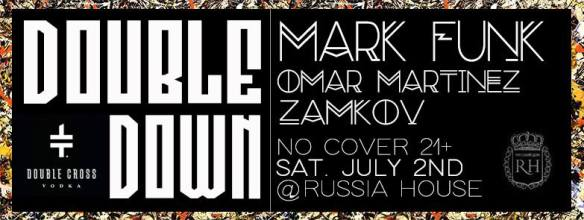 Double DOWN with Mark Funk, Omar Martinez & Zamkov at Russia House