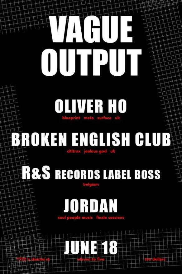 Vague Output presents Oliver Ho, Broken English Club, R&S Records Label Boss & Jordan at Club 1722