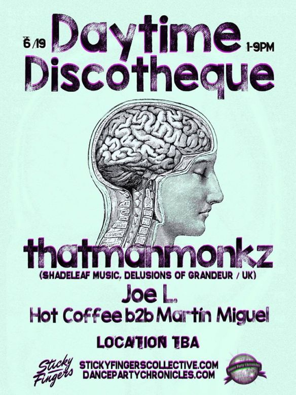 Daytime Discothèque featuring thatmanmonkz with Joe L, Martín Miguel & Hot Coffee at Secret Location