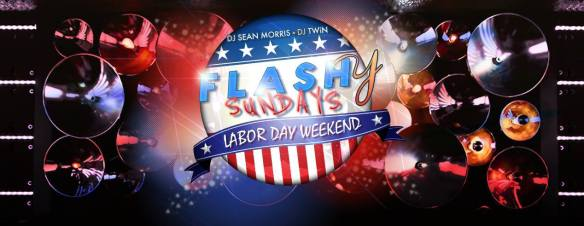 Flashy Sundays Labor Day Weekend with DJ Sean Morris and DJ TWiN at Flash