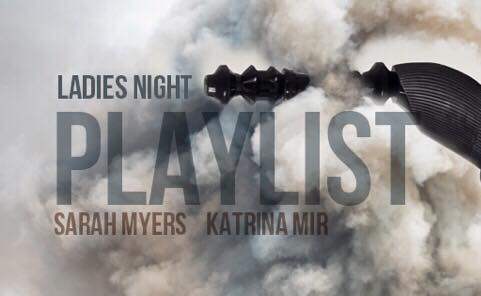 Ladies night at Playlist with special guests Sarah Myers and Katrina Mir at Eighteenth Street Lounge