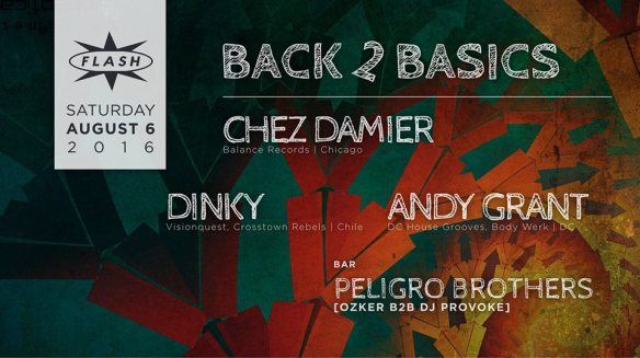 Back 2 Basics: Chez Damier, Dinky, Andy Grant at Flash, with the Peligro Brothers in the Flash Bar