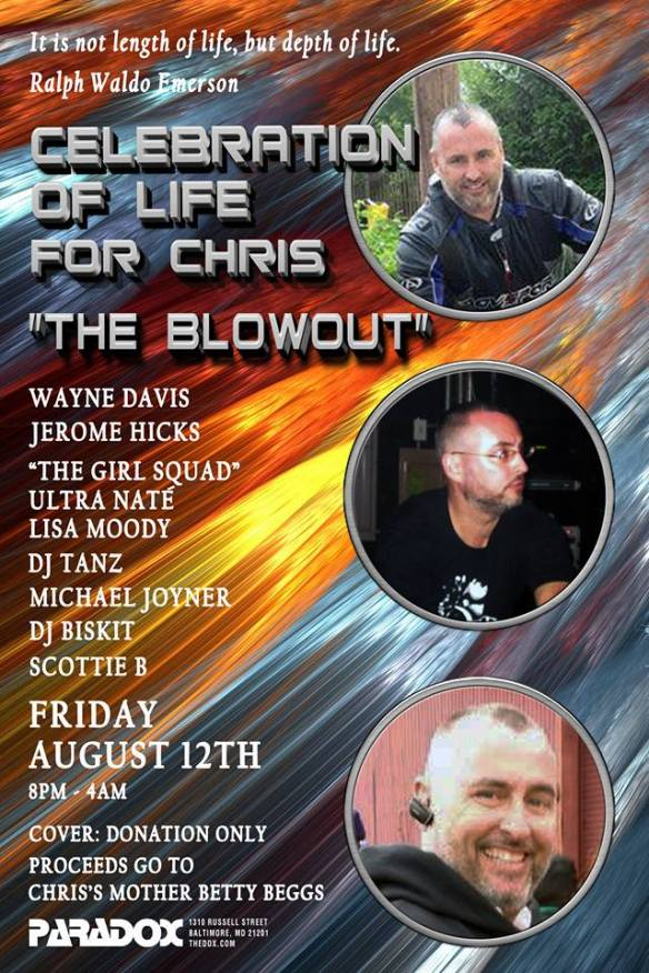 Celebration of Life for Chris The Blowout with Wayne Davis, Jerome Hicks, Ultra Naté and Lisa Moody, DJ Tanz, Michael Joyner and DJ Biskit at The Paradox, Baltimore