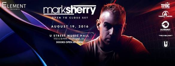 Element presents: Mark Sherry - Open to Close at U Street Music Hall