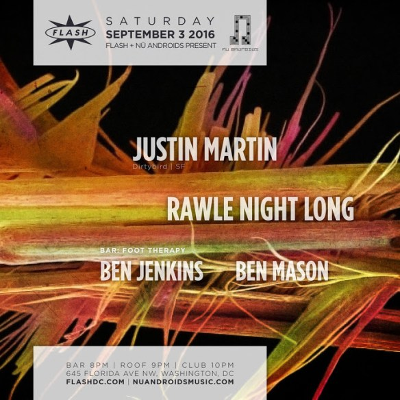 Justin Martin, Rawle Night Long at Flash, with Foot Therapy in the Flash Bar