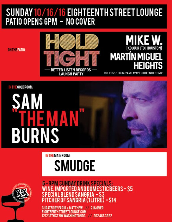 """ESL Sunday with Sam """"The Man"""" Burns, Smudge and Hold Tight: BLR Launch Party featuring Mike W., Martín Miguel & Heights at Eighteenth Street Lounge"""