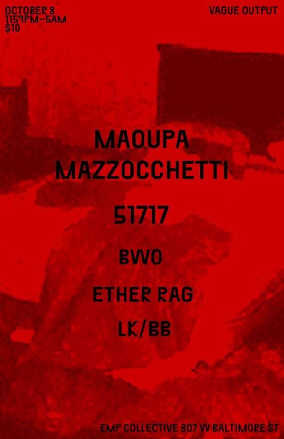 Vague Output presents Maoupa Mazzocchetti & 51717 at EMP Collective, Baltimore
