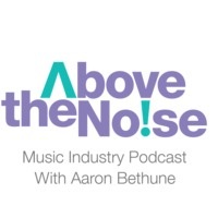 Interview with Above the Noise Music Industry Podcast