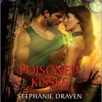 Poisoned Kisses stephanie draven