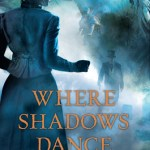 Where Shadows Dance A Sebastian St. Cyr Mystery C.S. Harris - Author