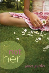 I'm Not Her by Janet Gurtler
