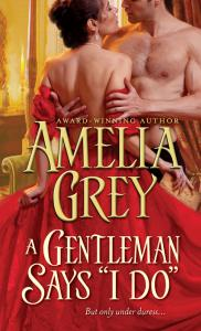 "A Gentleman Says ""I Do"" By: Amelia Grey"