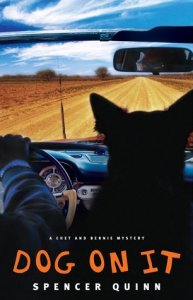 Dog on It (Chet and Bernie Mysteries) by Spencer Quinn