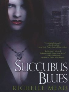Succubus Blues (Georgina Kincaid) Richelle Mead