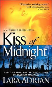 Kiss of Midnight (Midnight Breed Series #1)      by     Lara Adrian