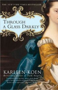 Through a Glass Darkly Karleen Koen