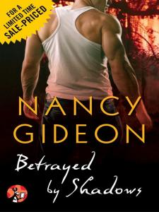 Betrayed by Shadows By: Nancy Gideon