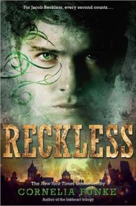 Reckless (Reckless Series #1)      by     Cornelia Funke