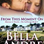 From This Moment On Bella Andre