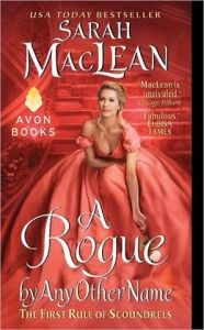 A Rogue by Any Other Name: The First Rule of Scoundrels      by     Sarah MacLean