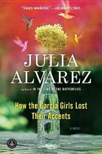 How the Garcia Girls Lost Their Accents Julia Alvarez