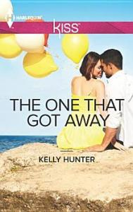 The One That Got Away Kelly Hunter