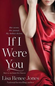 If I Were You      By: Lisa Renee Jones