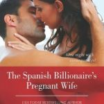 The Spanish Billionaire's Pregnant Wife