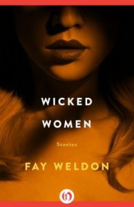 Wicked Women: Stories Fay Weldon