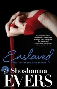 Enslaved - Book 1 in the Enslaved Trilogy      By: Shoshanna Evers
