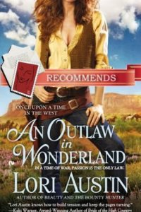 An Outlaw in Wonderland Lori Austin