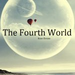 The Fourth World by Rose Christo