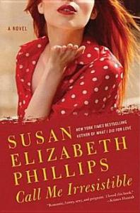 Call Me Irresistible: A Novel Susan Elizabeth Phillips