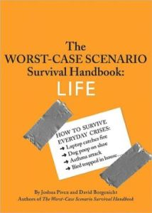 The Worst-Case Scenario Survival Handbook: Life by Joshua Piven