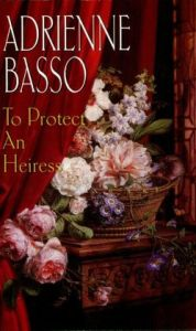 To Protect an Heiress by Andrea Basso