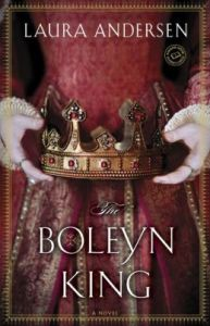 The Boleyn King: A Novel by Laura Andersen