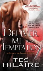 Deliver Me From Temptation: A Novel of the Paladin Warriors  by Tes Hilaire