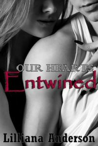 Our Hearts Entwined (An Entwined Series Novel) [NOOK Book] by Lilliana Anderson