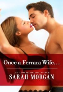 Once a Ferrara Wife... by Sarah Morgan