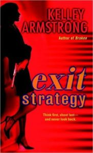Exit Strategy (Nadia Stafford)  by Kelley Armstrong