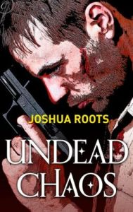 Undead Chaos  by Joshua Roots
